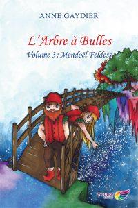 L'Arbre à Bulles 3- Mendoël feldess